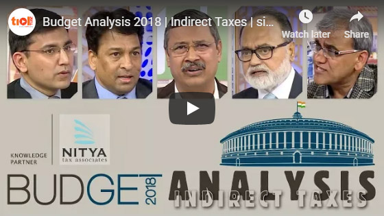 Budget Analysis 2018 | Indirect Taxes I simply in TAXicating