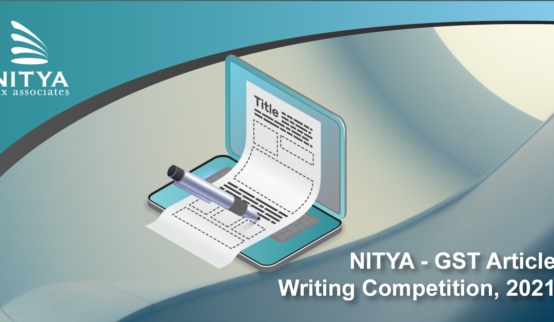 NITYA – GST Article Writing Competition, 2021