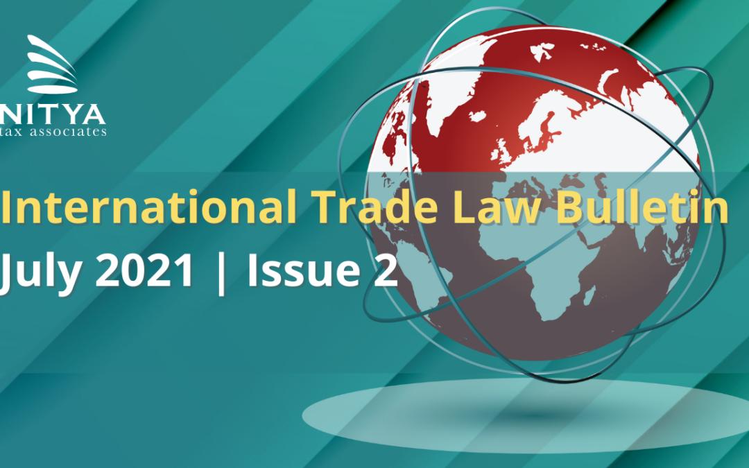 NITYA   International Trade Law Bulletin   July 2021   Issue 2