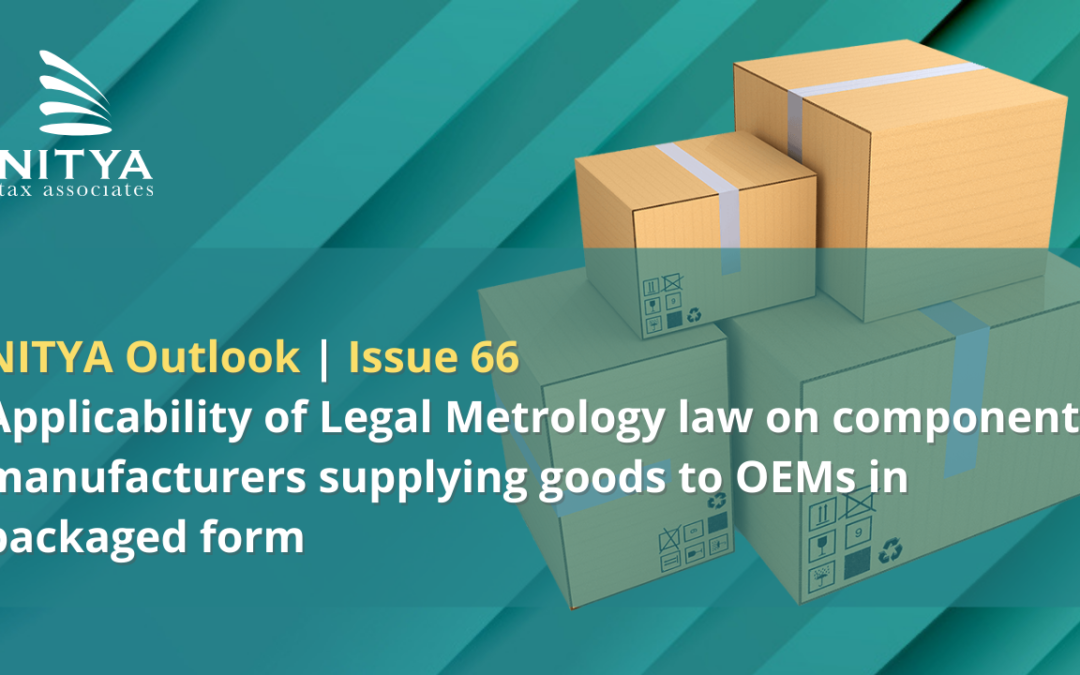 Applicability of Legal Metrology law on component manufacturers supplying goods to OEMs in packaged form