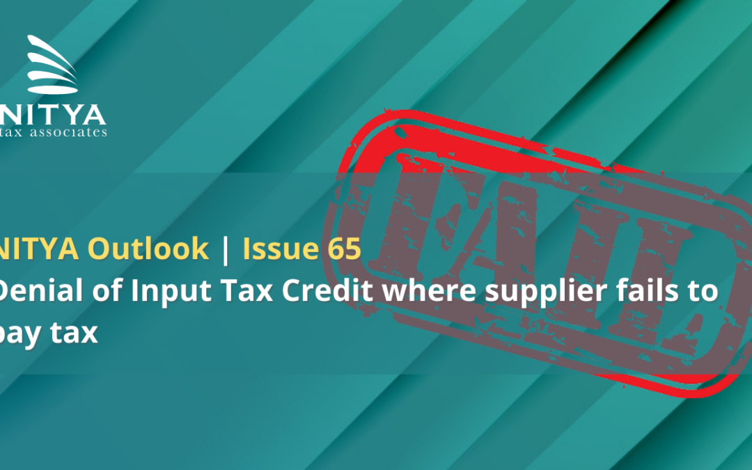 Denial of Input Tax Credit where supplier fails to pay tax