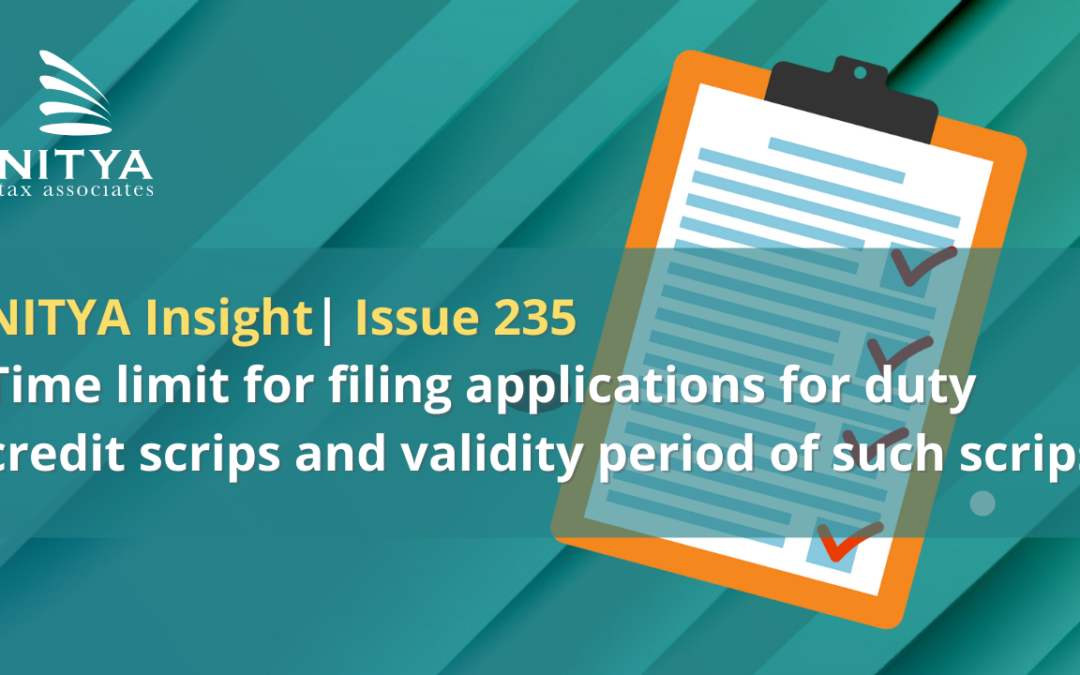Time limit for filing applications for duty credit scrips and validity period of such scrips